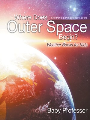 cover image of Where Does Outer Space Begin?--Weather Books for Kids--Children's Earth Sciences Books