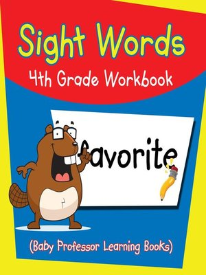 cover image of Sight Words 4th Grade Workbook (Baby Professor Learning Books)