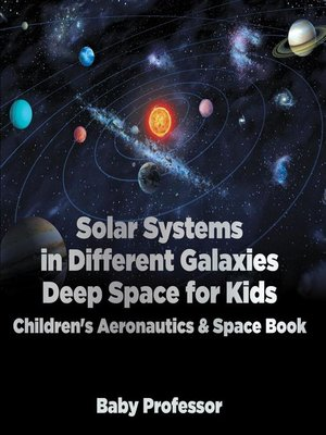 cover image of Solar Systems in Different Galaxies--Deep Space for Kids--Children's Aeronautics & Space Book