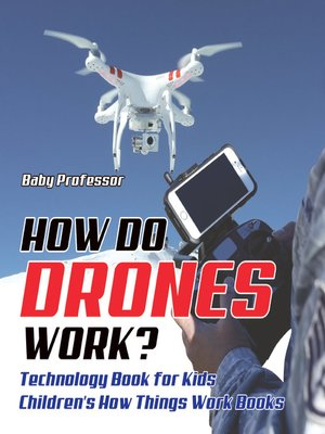 cover image of How Do Drones Work? Technology Book for Kids--Children's How Things Work Books