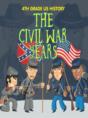 cover image of 4th Grade US History - The Civil War Years