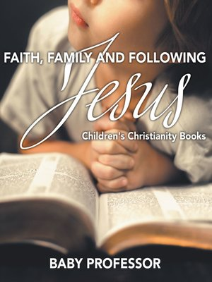 cover image of Faith, Family, and Following Jesus--Children's Christianity Books