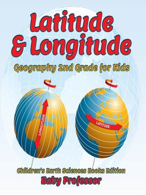 cover image of Latitude & Longitude--Geography 2nd Grade for Kids--Children's Earth Sciences Books Edition