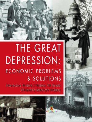 cover image of The Great Depression --Economic Problems & Solutions--Interactive History--History 7th Grade--Children's American History