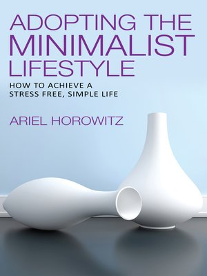 cover image of Adopting the Minimalist Lifestyle