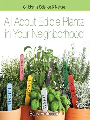 cover image of All about Edible Plants in Your Neighborhood--Children's Science & Nature