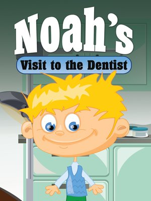 cover image of Noah's Visit to the Dentist