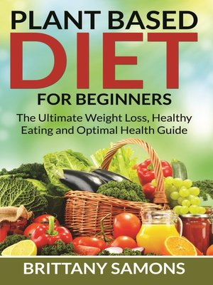 cover image of Plant Based Diet For Beginners