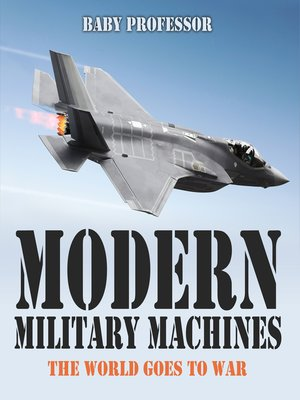 cover image of Modern Military Machines--The World Goes to War
