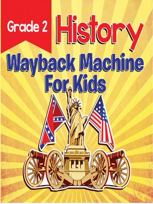 cover image of Grade 2 History--Wayback Machine For Kids