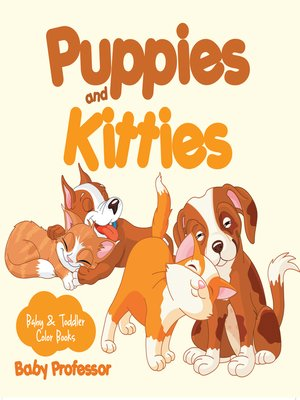 cover image of Puppies and Kitties-Baby & Toddler Color Books