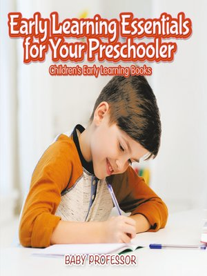 cover image of Early Learning Essentials for Your Preschooler--Children's Early Learning Books