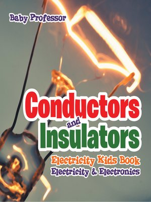 cover image of Conductors and Insulators Electricity Kids Book--Electricity & Electronics