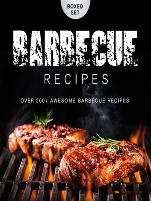 cover image of Barbecue Recipes, Over 200 Awesome Barbecue Recipes