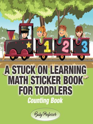 cover image of A Stuck on Learning Math Sticker Book for Toddlers--Counting Book