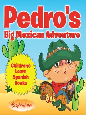 cover image of Pedro's Big Mexican Adventure--Children's Learn Spanish Books