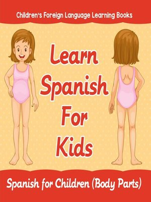 cover image of Learn Spanish For Kids--Spanish for Children (Body Parts)--Children's Foreign Language Learning Books
