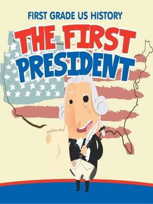 cover image of First Grade US History - The First President