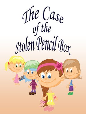 cover image of The Case of the Stolen Pencil Box