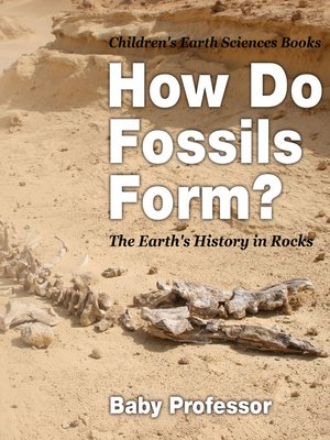 cover image of How Do Fossils Form? the Earth's History in Rocks--Children's Earth Sciences Books
