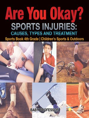 cover image of Are You Okay? Sports Injuries--Causes, Types and Treatment--Sports Book 4th Grade--Children's Sports & Outdoors