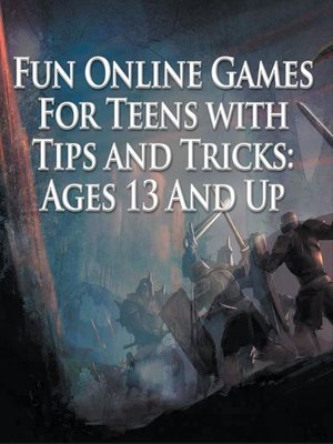 cover image of Fun Online Games For Teens with Tips and Tricks--Ages 13 and Up