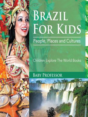cover image of Brazil For Kids--People, Places and Cultures--Children Explore the World Books