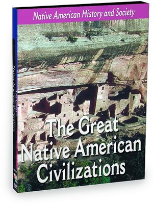 cover image of Native-American History & Cultural Series: The Great Native American Civilizations