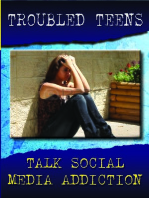 cover image of Troubled Teens Talk Social Media Addiction