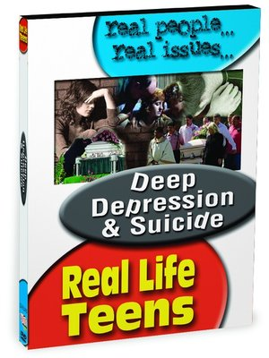 cover image of Real Life Teens: Deep Depression & Suicide