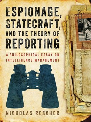 cover image of Espionage, Statecraft, and the Theory of Reporting