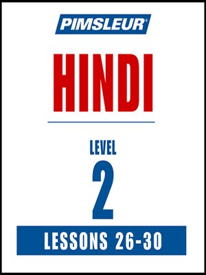 cover image of Pimsleur Hindi Level 2 Lessons 26-30
