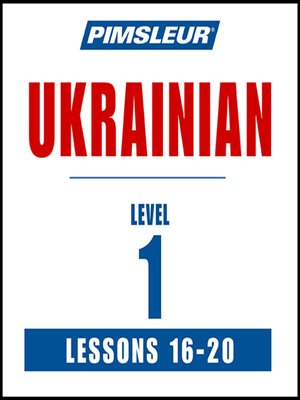 cover image of Pimsleur Ukrainian Level 1 Lessons 16-20 MP3