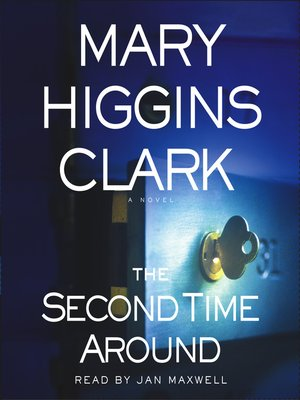 Mary higgins clark overdrive rakuten overdrive ebooks cover image of the second time around fandeluxe Gallery
