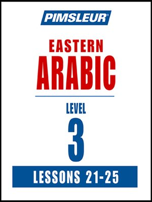 cover image of Pimsleur Arabic (Eastern) Level 3 Lessons 21-25 MP3