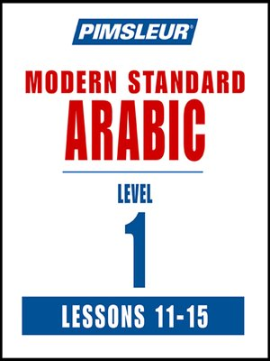 cover image of Pimsleur Arabic (Modern Standard) Level 1 Lessons 11-15 MP3