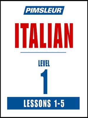 cover image of Pimsleur Italian Level 1 Lessons 1-5 MP3