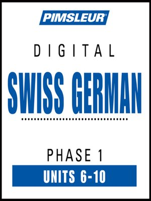 cover image of Pimsleur Swiss German Level 1 Lessons  6-10