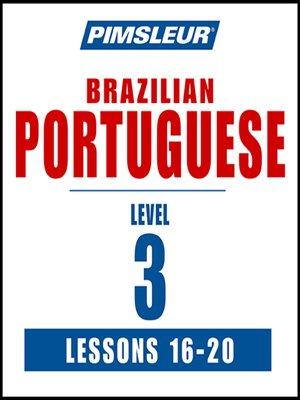 cover image of Pimsleur Portuguese (Brazilian) Level 3 Lessons 16-20 MP3