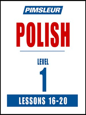 cover image of Pimsleur Polish Level 1 Lessons 16-20 MP3