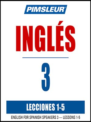 cover image of Pimsleur English for Spanish Speakers Level 3 Lessons 1-5 MP3