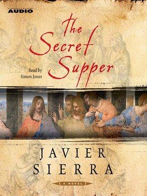 Javier sierra overdrive rakuten overdrive ebooks audiobooks the secret supper fandeluxe Epub