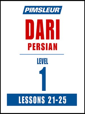 cover image of Pimsleur Dari Persian Level 1 Lessons 21-25 MP3
