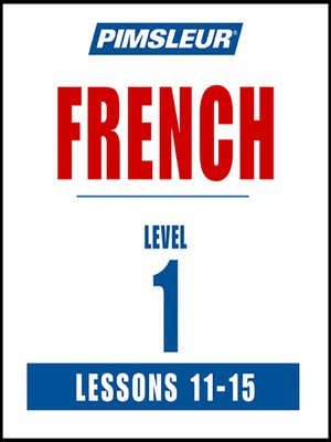 cover image of Pimsleur French Level 1 Lessons 11-15 MP3