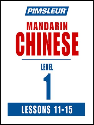 cover image of Pimsleur Chinese (Mandarin) Level 1 Lessons 11-15 MP3