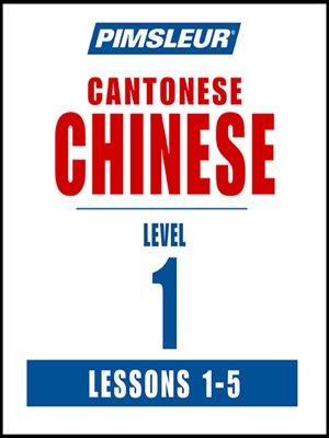 cover image of Pimsleur Chinese (Cantonese) Level 1 Lessons 1-5 MP3