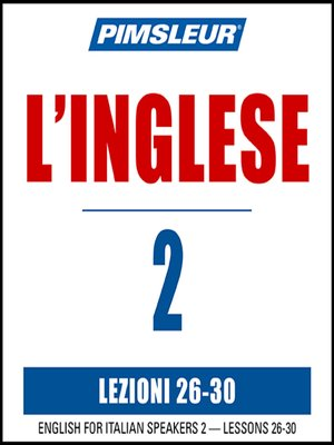cover image of Pimsleur English for Italian Speakers Level 2 Lessons 26-30 MP3