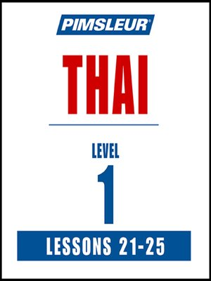 cover image of Pimsleur Thai Level 1 Lessons 21-25 MP3