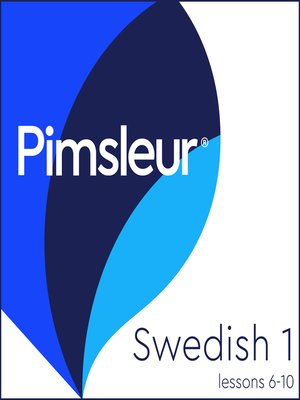 cover image of Pimsleur Swedish Level 1 Lessons 6-10 MP3