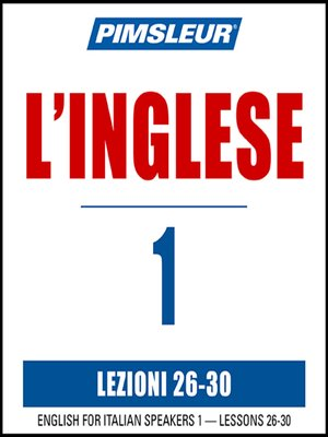 cover image of Pimsleur English for Italian Speakers Level 1 Lessons 26-30 MP3
